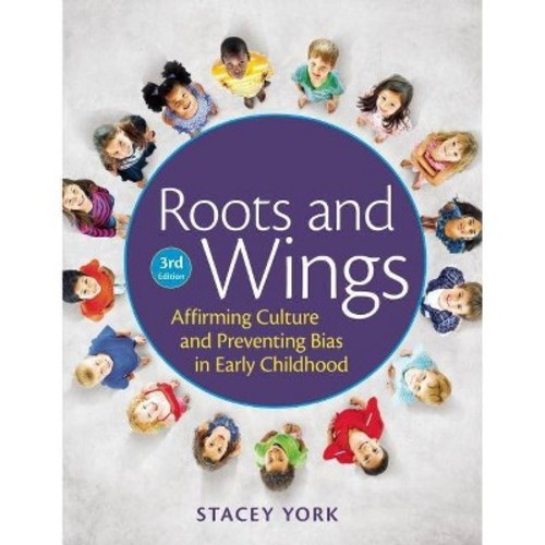 Roots and Wings: Affirming Culture and Preventing Bias in Early Childhood