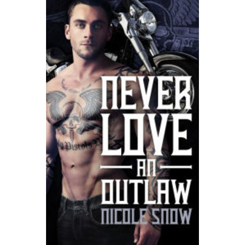Never Love an Outlaw: Deadly Pistols MC Romance (Outlaw Love)