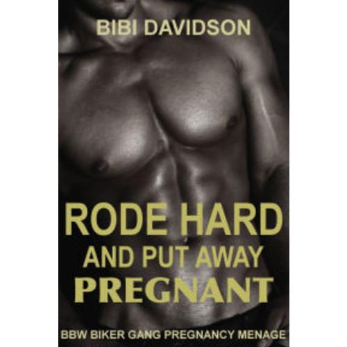 Rode Hard & Put Away Pregnant: BBW Biker Gang Pregnancy Menage
