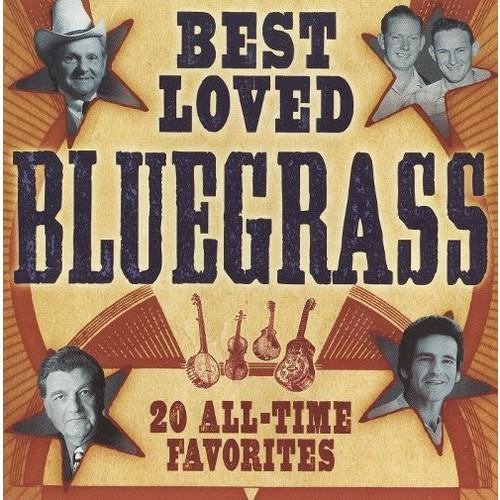 Best Loved Bluegrass: 20 All-Time Favorites [CD]