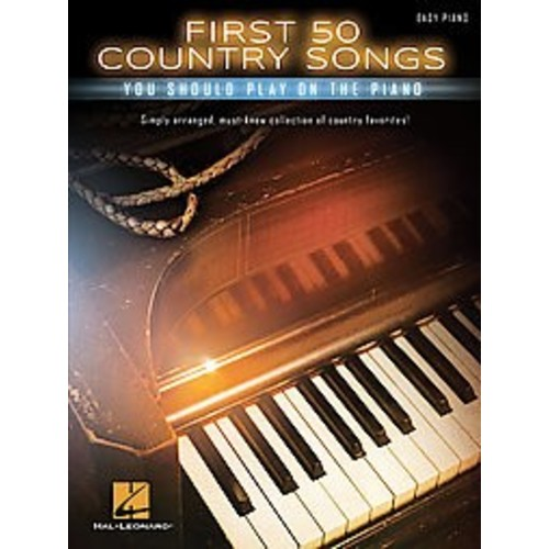 First 50 Country Songs You Should Play on the Piano : Easy Piano (Paperback)