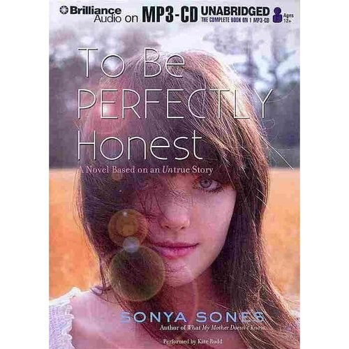 To Be Perfectly Honest: A Novel Based on an Untrue Story