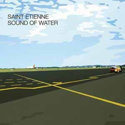 Saint Etienne - Sound Of Water [Audio CD]