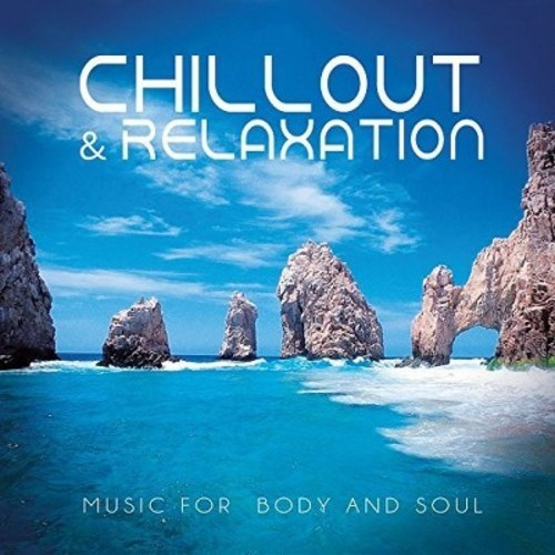Chillout & Relaxation - Music for Body & Soul (CD)