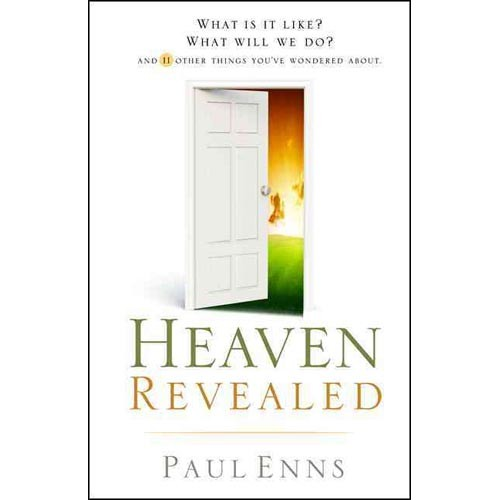 Heaven Revealed : What Is It Like? What Will We Do?... And 11 Other Things You've Wondered About