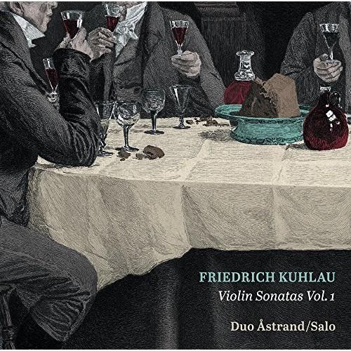 Duo Astrand/Salo - Kuhlau: Violin Sonatas: Vol. 1
