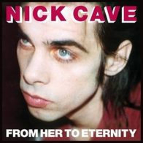 From Her To Eternity (Nick Cave & Bad Seeds)