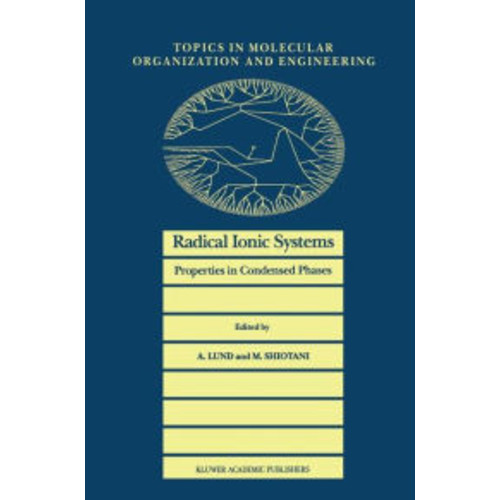 Radical Ionic Systems: Properties in Condensed Phases / Edition 1