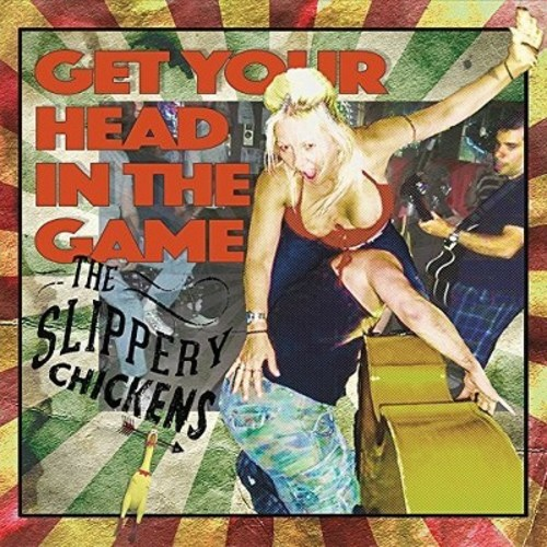 Slippery Chickens - Get Your Head in the Game (CD)