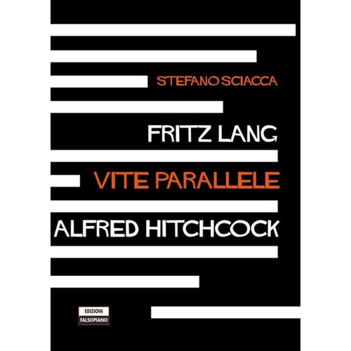 Fritz Lang Alfred Hitchcock. Vite parallele
