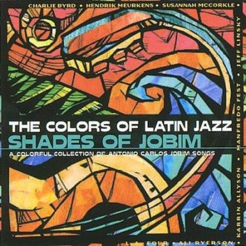 Various - Colors of Latin Jazz: Shades of Jobim