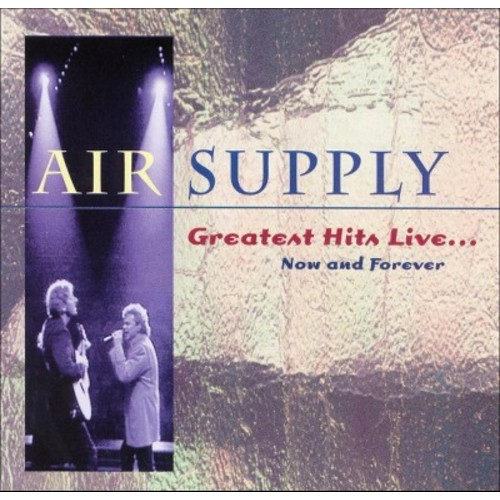 Air Supply - Greatest Hits Live: Now & Forever (CD)