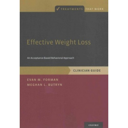 Effective Weight Loss: An Acceptance-based Behavioral Approach, Clinician Guide (Paperback)