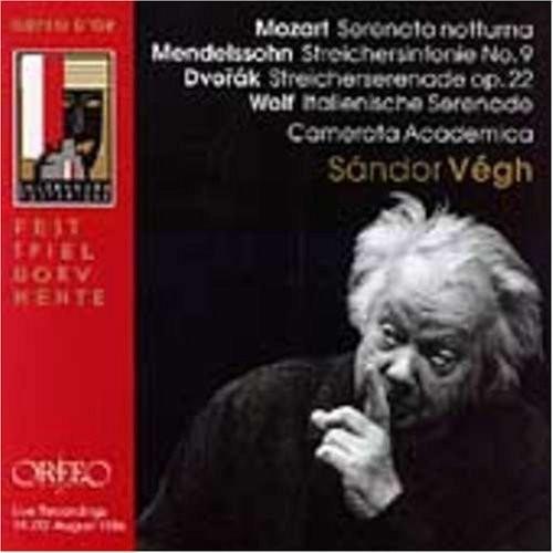 Mozart: Serenata Notturna/Mendelssohn: Streichersinfonie String Symphony No. 9/Dvork: Streicherserenade Serenade for Strings Op. 22/Wolf: Italian Serenade