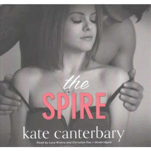 Spire : Library Edition (Unabridged) (CD/Spoken Word) (Kate Canterbary)
