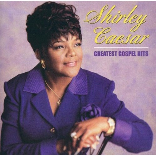 Shirley Caesar - Greatest Gospel Hits