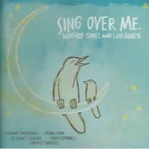 Various - Sing Over Me: Worship Songs and Lullabies