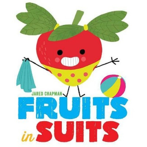 Fruits in Suits (School And Library) (Jared Chapman)
