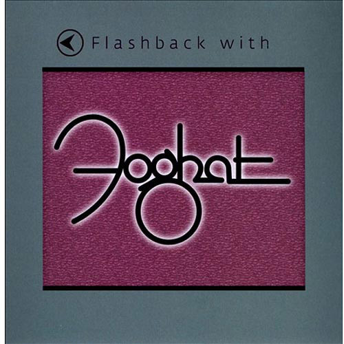 Flashback with Foghat [CD]