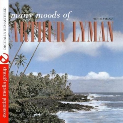 Many Moods of Arthur Lyman [CD]