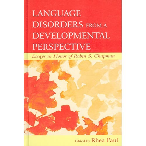 Language Disorders from a Developmental Perspective: Essays in Honor of Robin S. Chapman