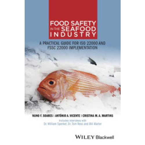 Food Safety in the Seafood Industry: A Practical Guide for ISO 22000 and FSSC 22000 Implementation / Edition 1