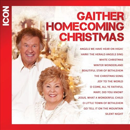 Gaither Homecoming Christmas Icon: Bill & Gloria Gaither & Friends [CD]