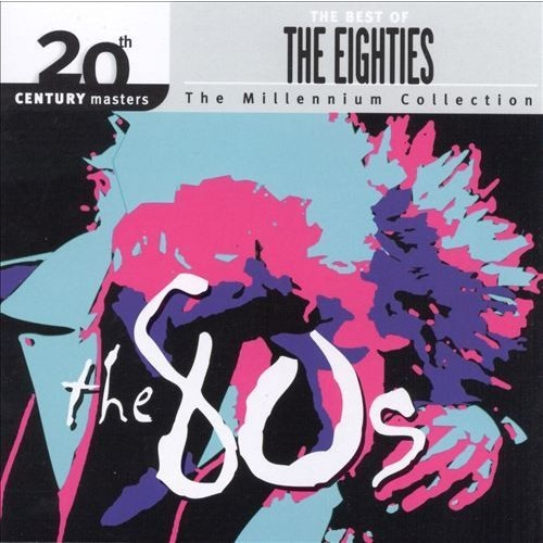 The Best of the 80's: 20th Century Masters Millennium Collection