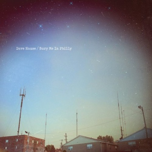 Dave Hause - Bury Me In Philly (CD)