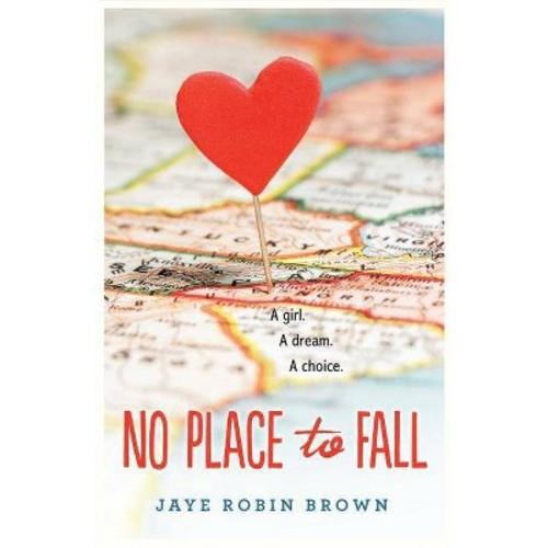 No Place to Fall (Reprint) (Paperback) (Jaye Robin Brown)