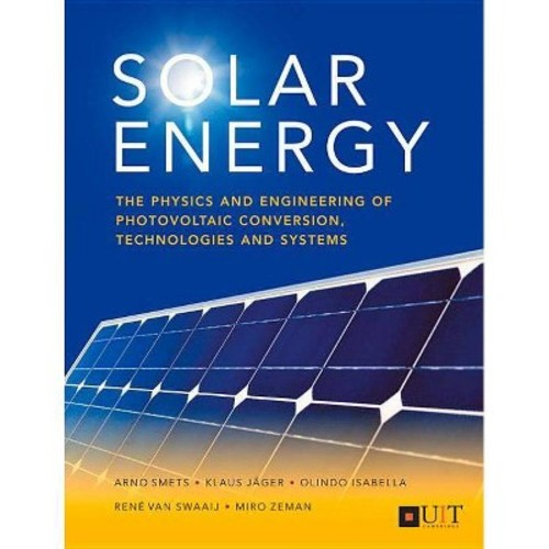 Solar Energy : The Physics and Engineering of Photovoltaic Conversion, Technologies and Systems
