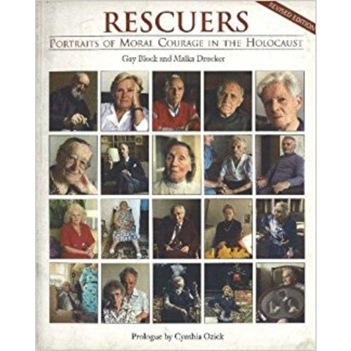 Rescuers: Portraits of Moral Courage in the Holocaust