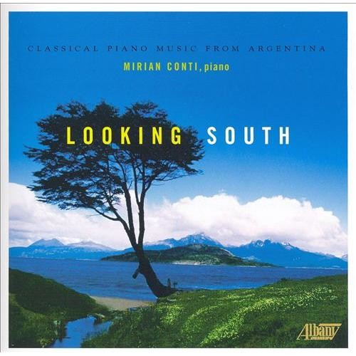 Looking South: Classical Piano Music from Argentina [CD]