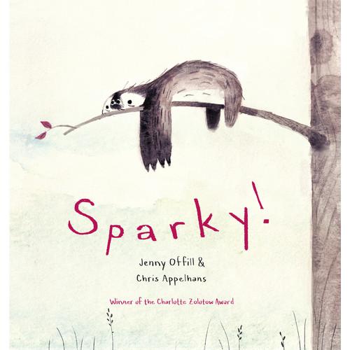 Jenny Offill; Chris Appelhans Sparky!