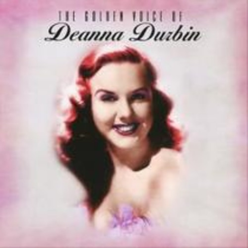 The Golden Voice of Deanna Durbin [2005] [CD]