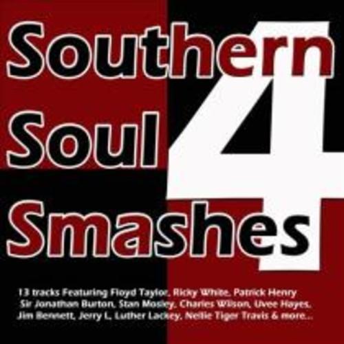 Southern Soul Smashes, Vol. 4 [CD]