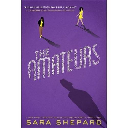 Amateurs (Hardcover) (Sara Shepard)