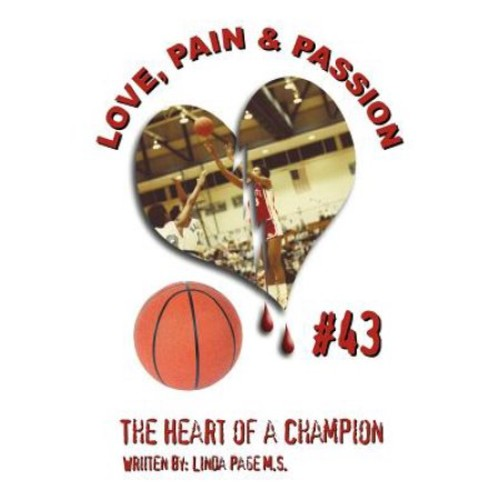 Love, Pain & Passion the Heart of a Champion