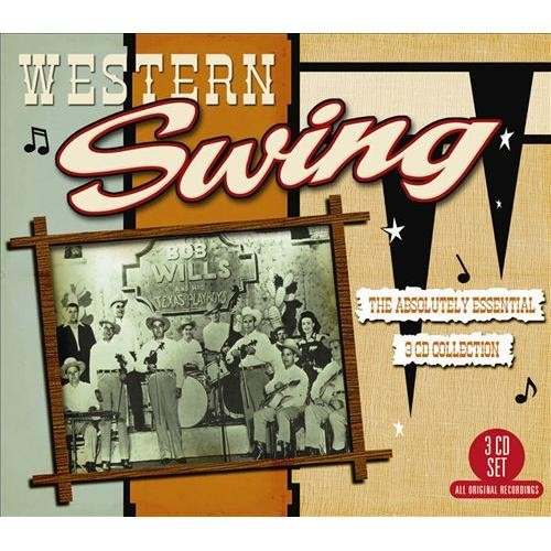 Western Swing: the Absolutely Essential 3 Cd Collection [CD]
