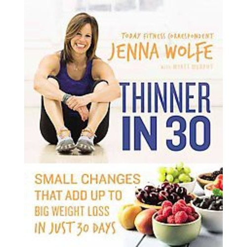 Thinner in 30 : Small Changes That Add Up to Big Weight Loss in Just 30 Days (Unabridged) (CD/Spoken