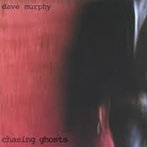 Dave Murphy - Chasing Ghosts [Audio CD]