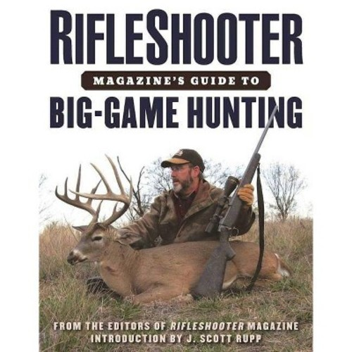 Rifleshooter Magazine's Guide to Big Game Hunting (Paperback)