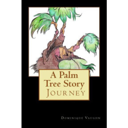 A Palm Tree Story: The Journey
