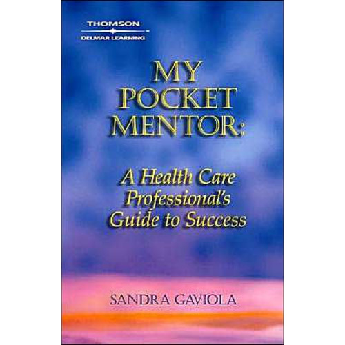 My Pocket Mentor: A Health Care Professional's Guide to Success / Edition 1