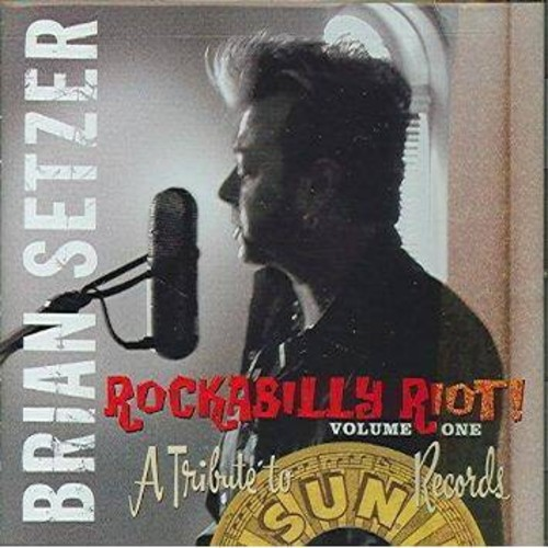 Brian setzer - Rockabilly riot:Tribute to sun record (CD)