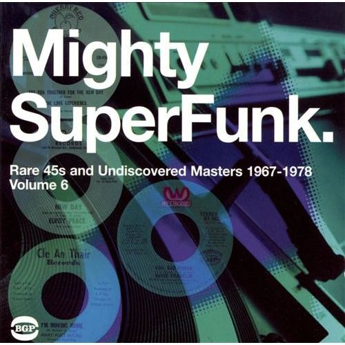 SuperFunk, Vol. 6: The Mighty SuperFunk - Rare 45s and Undiscovered Masters 1967-1978 [CD]