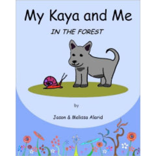 My Kaya and Me In The Forest