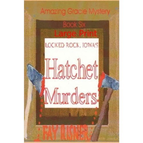 Locked Rock Hatchet Murders: Amazing Gracie Mystery Series