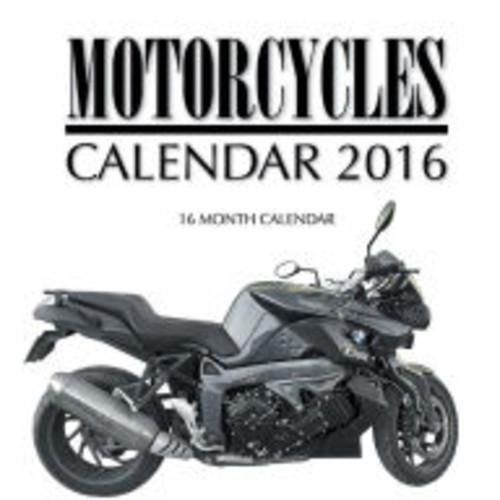 Motorcycles Calendar 2016: 16 Month Calendar