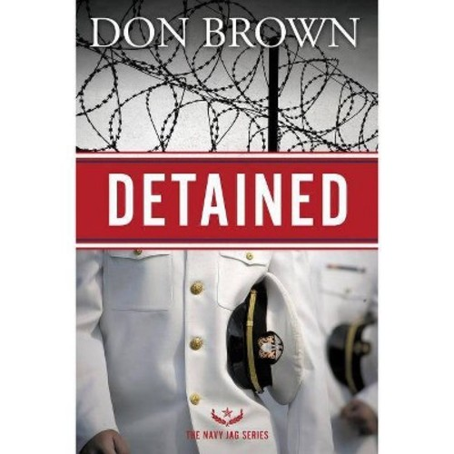 Detained (The Navy JAG Series) [Paperback] [Apr 21, 2015] Brown, Don